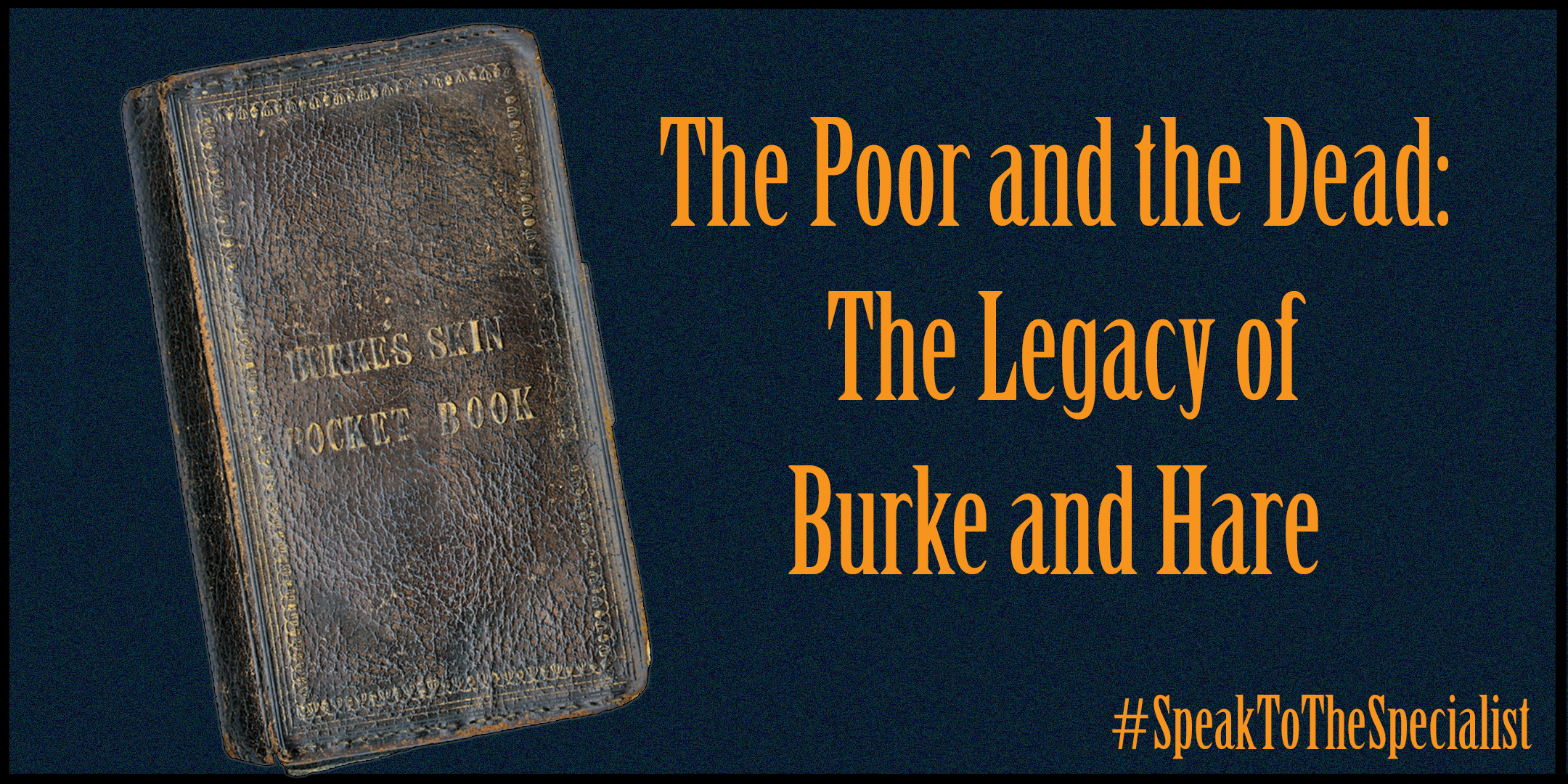 The Poor and the Dead: The Legacy of Burke and Hare